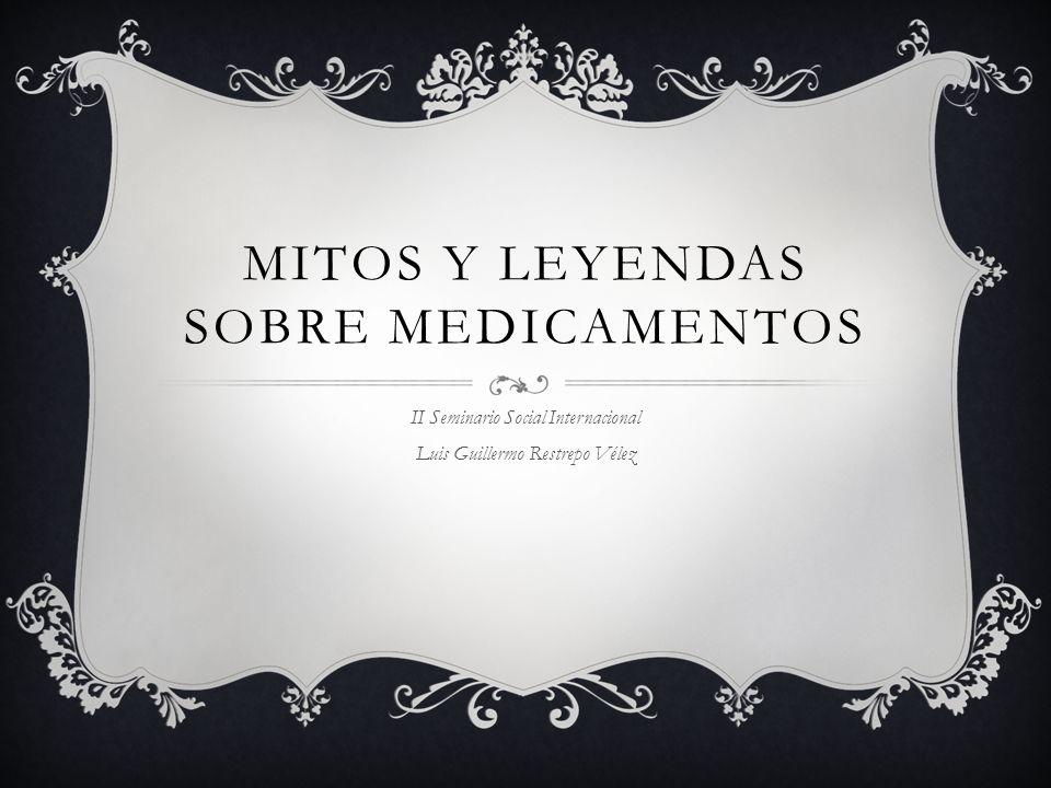 MITOS Y LEYENDAS SOBRE MEDICAMENTOS