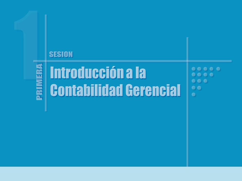 1 SESION Introducción a la Contabilidad Gerencial PRIMERA