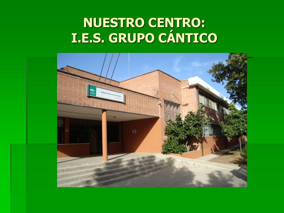 NUESTRO CENTRO: I.E.S. GRUPO CÁNTICO