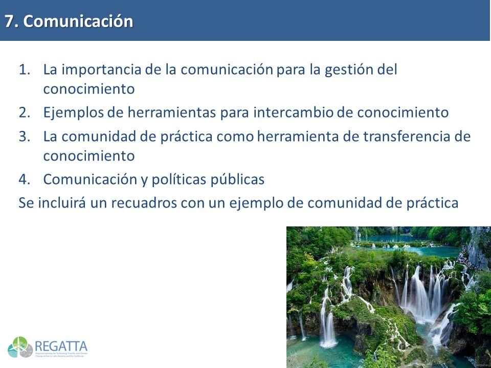 7. Comunicación La importancia de la comunicación para la gestión del conocimiento. Ejemplos de herramientas para intercambio de conocimiento.