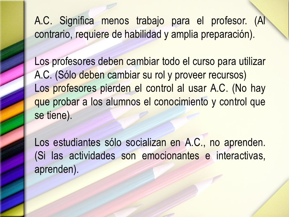A. C. Significa menos trabajo para el profesor