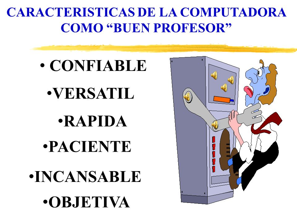 CARACTERISTICAS DE LA COMPUTADORA COMO BUEN PROFESOR