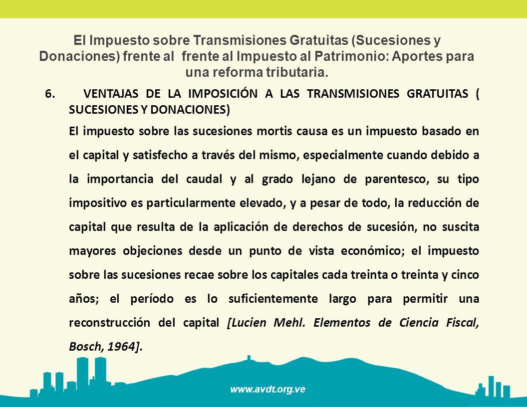 El Impuesto sobre Transmisiones Gratuitas (Sucesiones y Donaciones) frente al frente al Impuesto al Patrimonio: Aportes para una reforma tributaria.