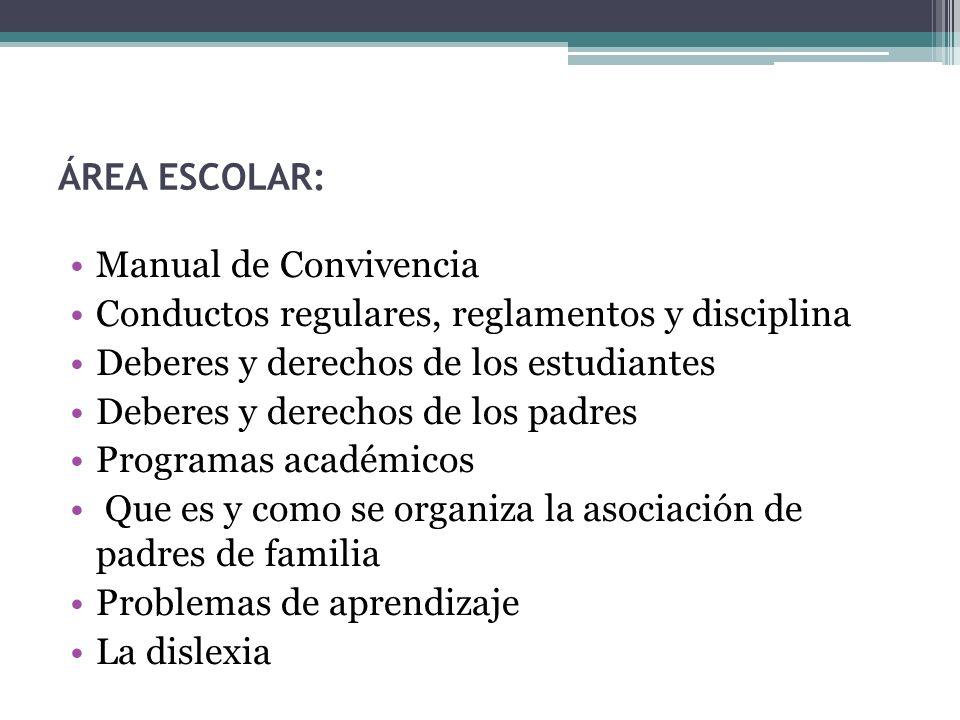ÁREA ESCOLAR:Manual de Convivencia. Conductos regulares, reglamentos y disciplina. Deberes y derechos de los estudiantes.