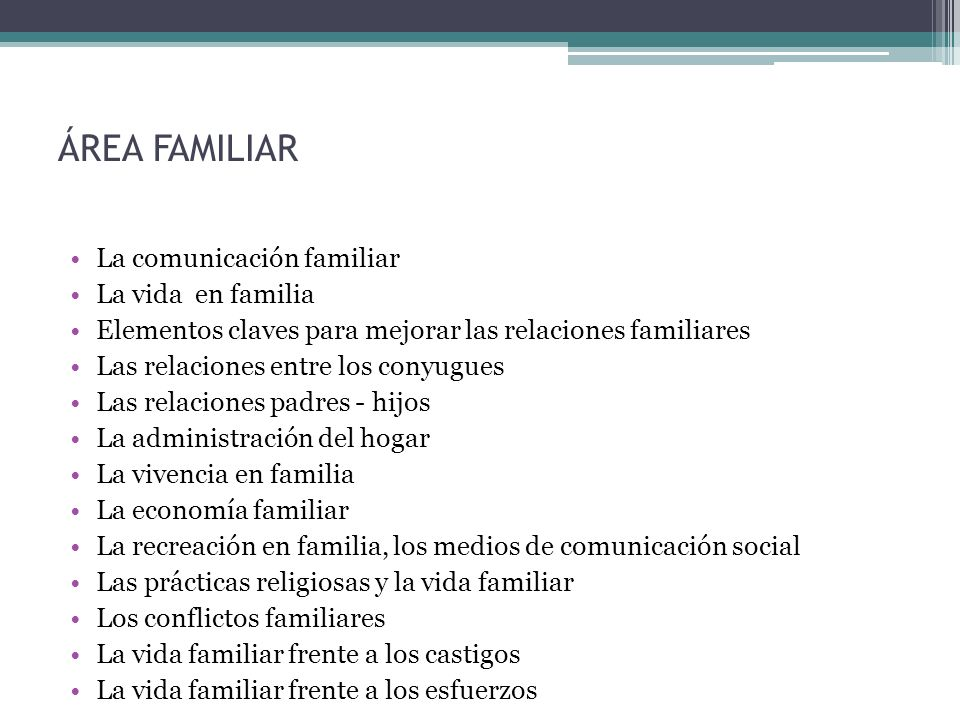 ÁREA FAMILIAR La comunicación familiar La vida en familia