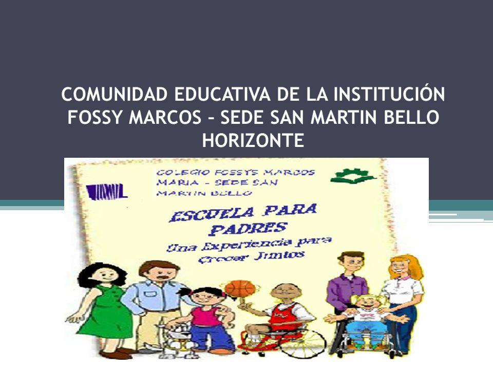 COMUNIDAD EDUCATIVA DE LA INSTITUCIÓN FOSSY MARCOS – SEDE SAN MARTIN BELLO HORIZONTE