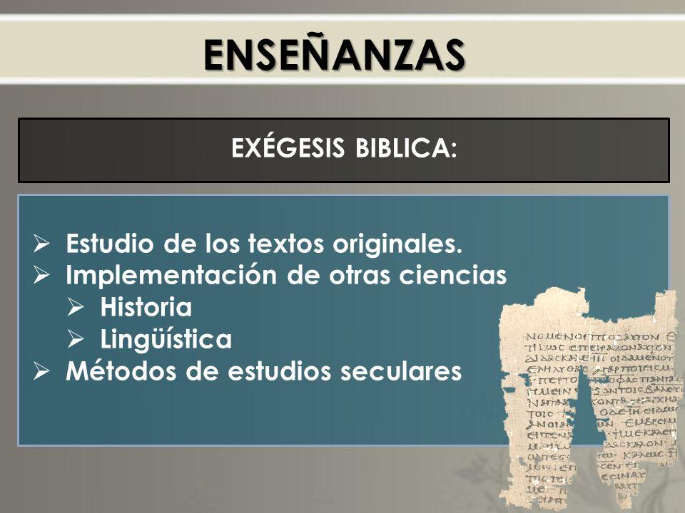 ENSEÑANZAS EXÉGESIS BIBLICA: Estudio de los textos originales.
