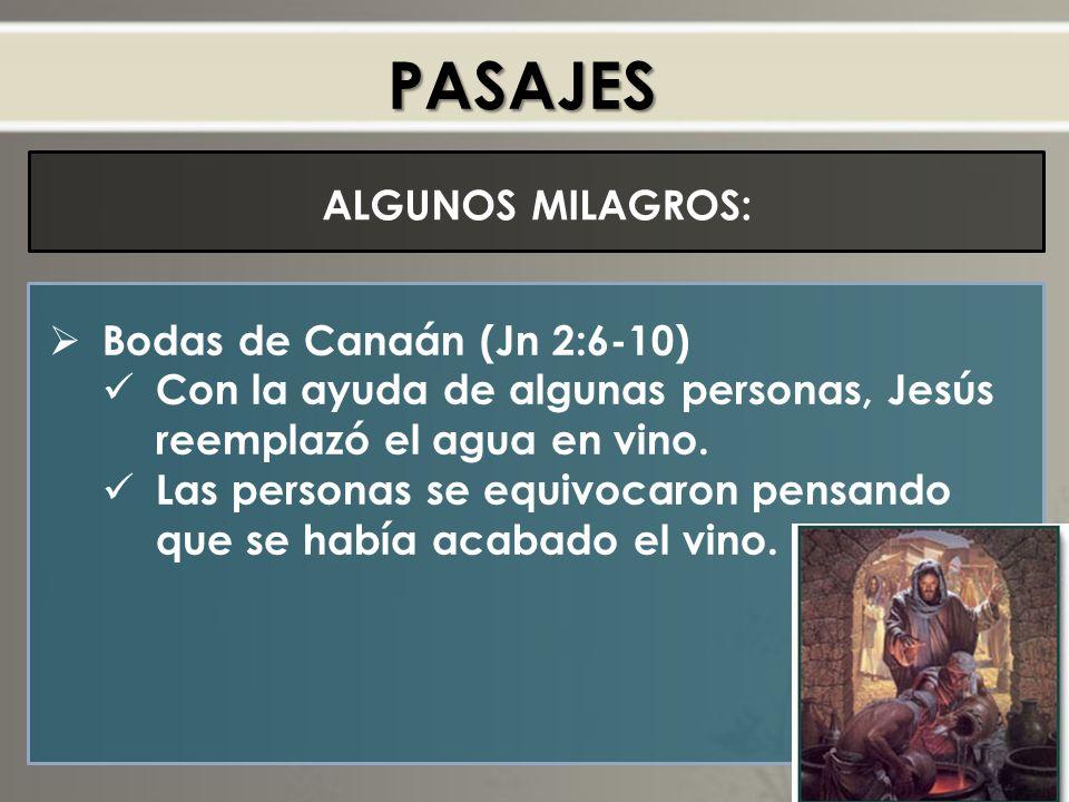 PASAJES ALGUNOS MILAGROS: Bodas de Canaán (Jn 2:6-10)