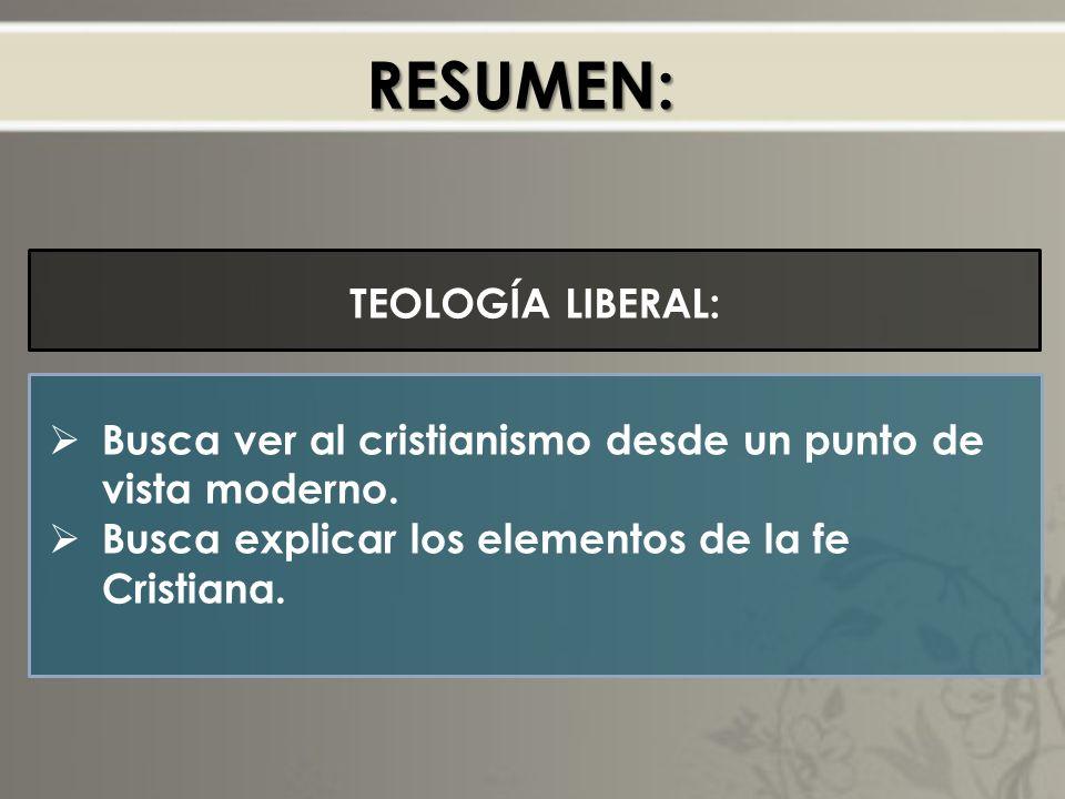 RESUMEN: TEOLOGÍA LIBERAL:
