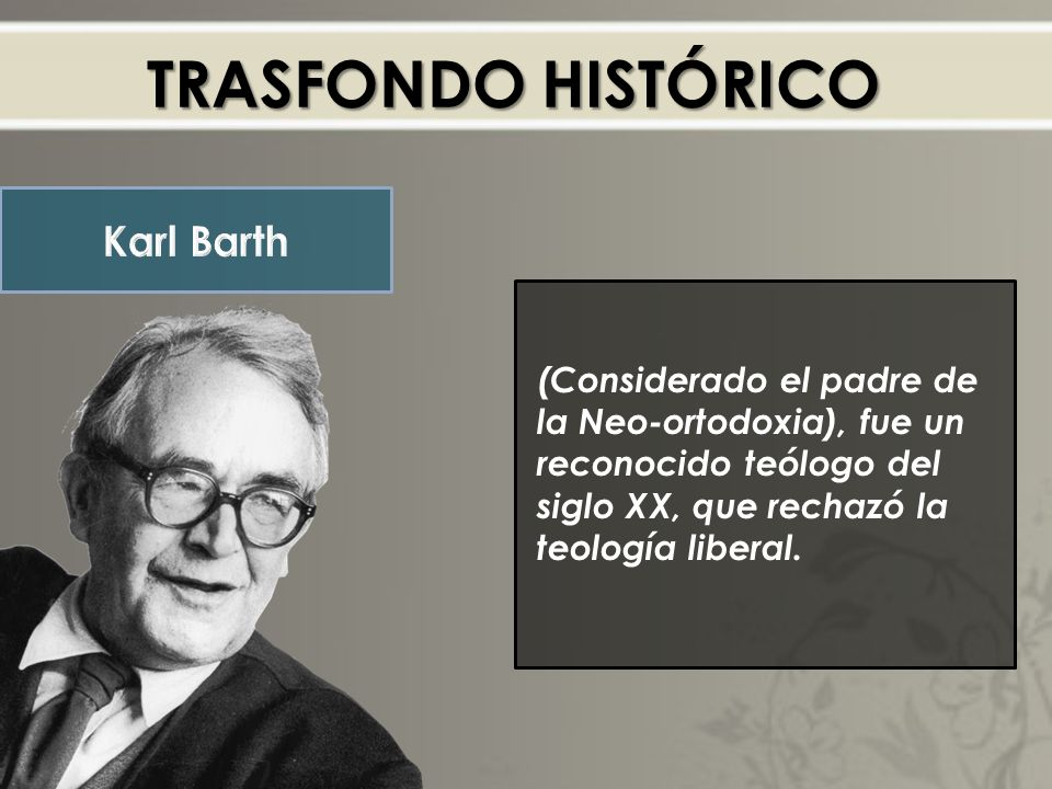 TRASFONDO HISTÓRICO Karl Barth