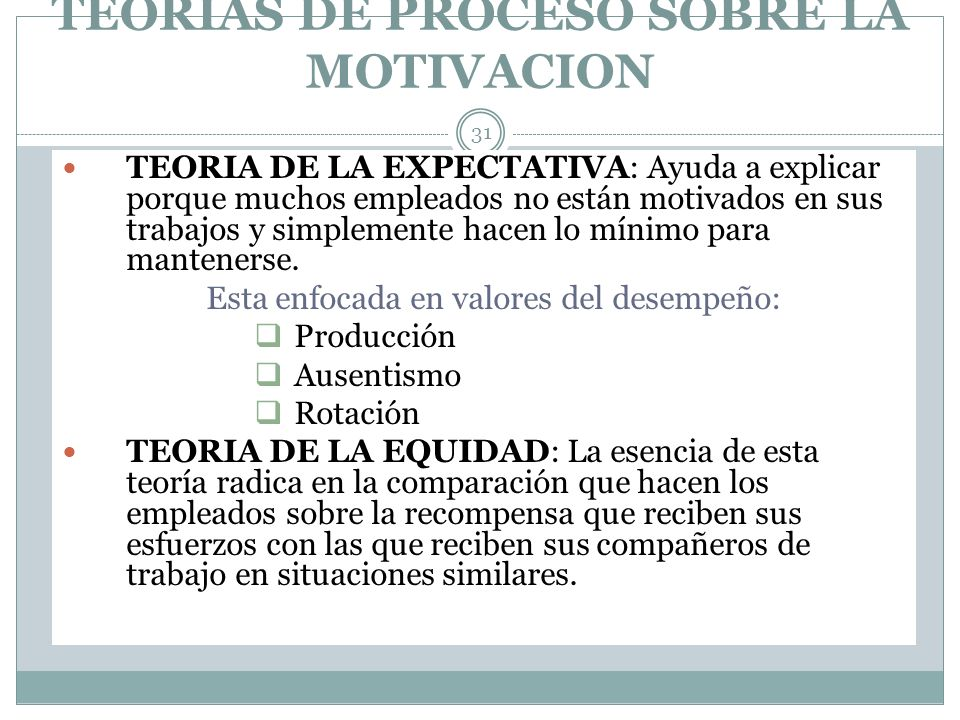 TEORIAS DE PROCESO SOBRE LA MOTIVACION