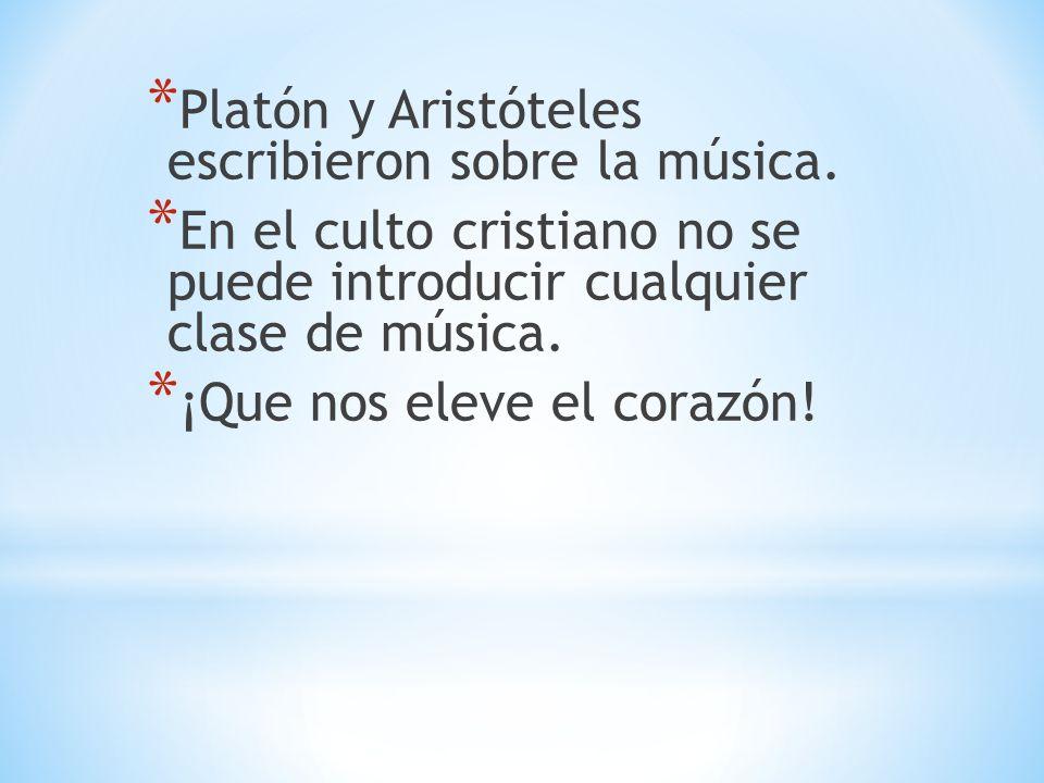 Platón y Aristóteles escribieron sobre la música.