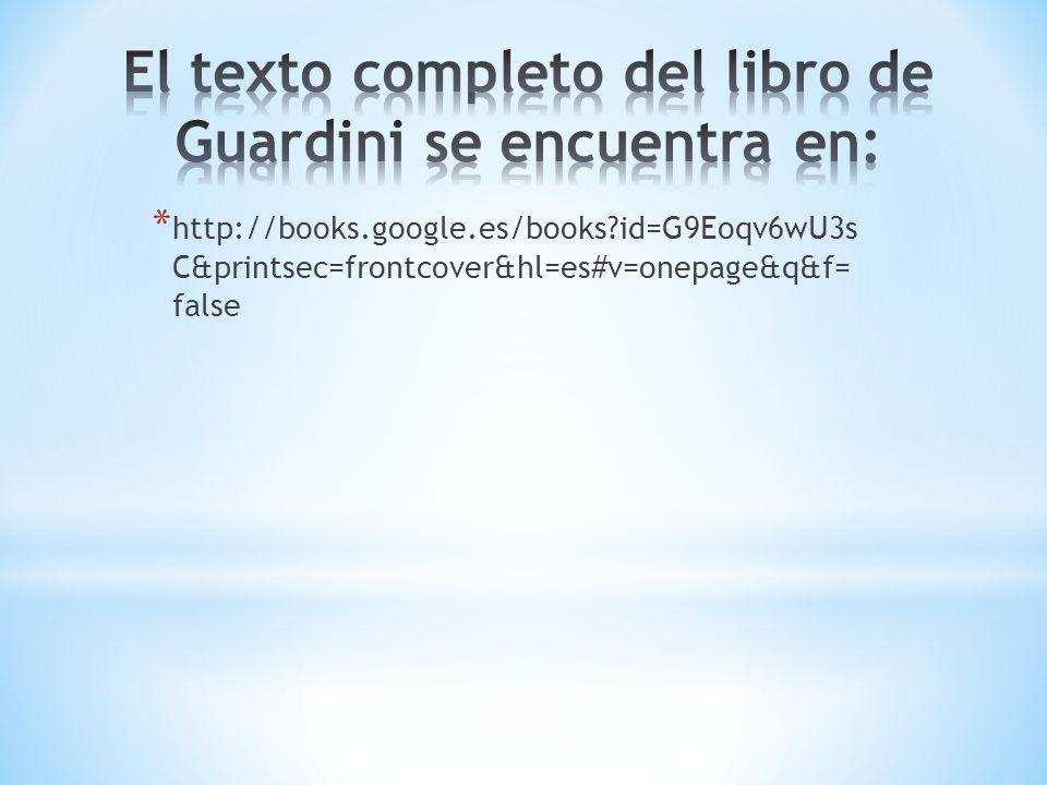 El texto completo del libro de Guardini se encuentra en: