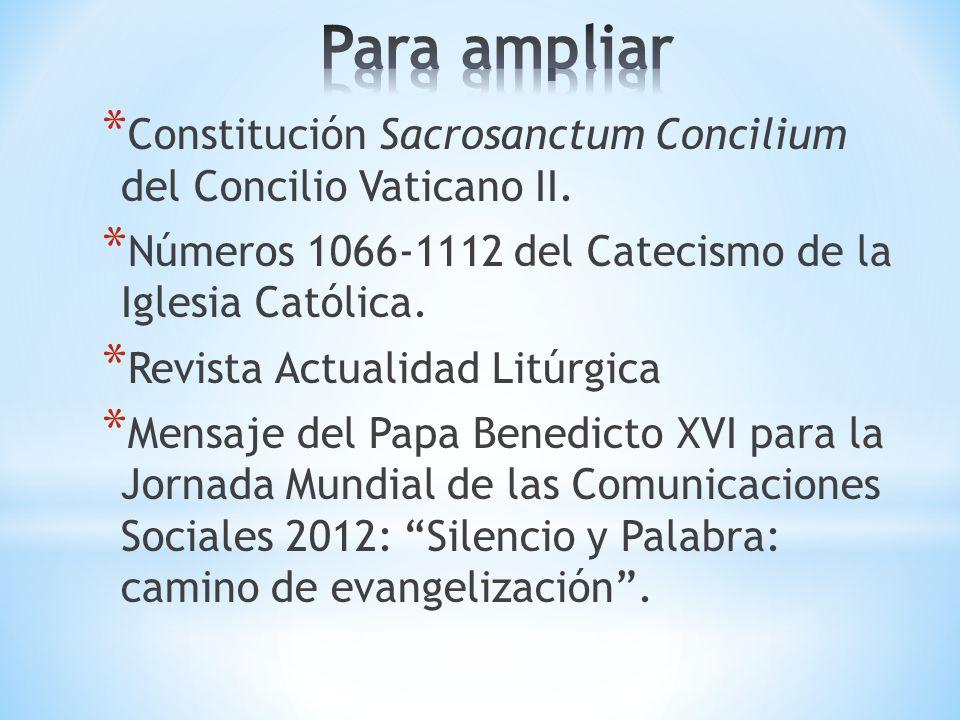 Para ampliarConstitución Sacrosanctum Concilium del Concilio Vaticano II. Números 1066-1112 del Catecismo de la Iglesia Católica.