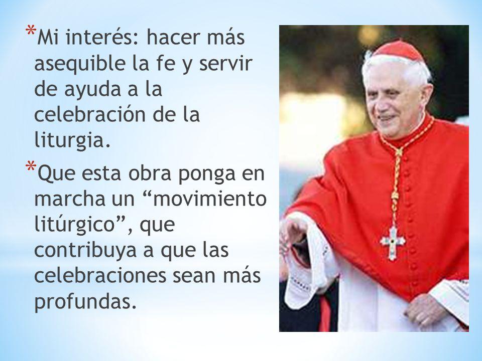 Mi interés: hacer más asequible la fe y servir de ayuda a la celebración de la liturgia.