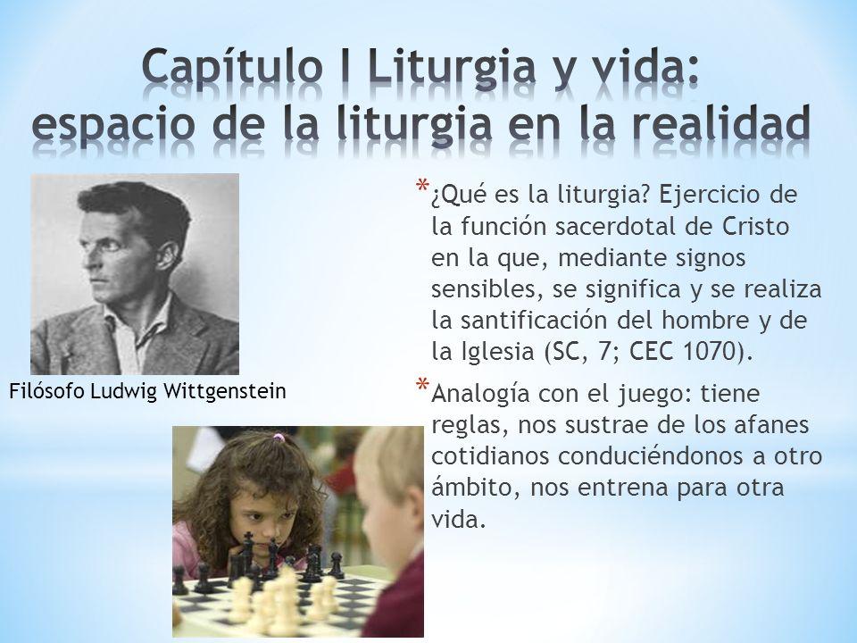 Capítulo I Liturgia y vida: espacio de la liturgia en la realidad