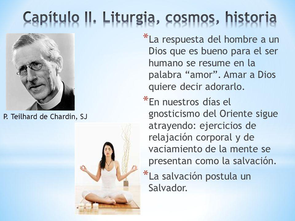 Capítulo II. Liturgia, cosmos, historia