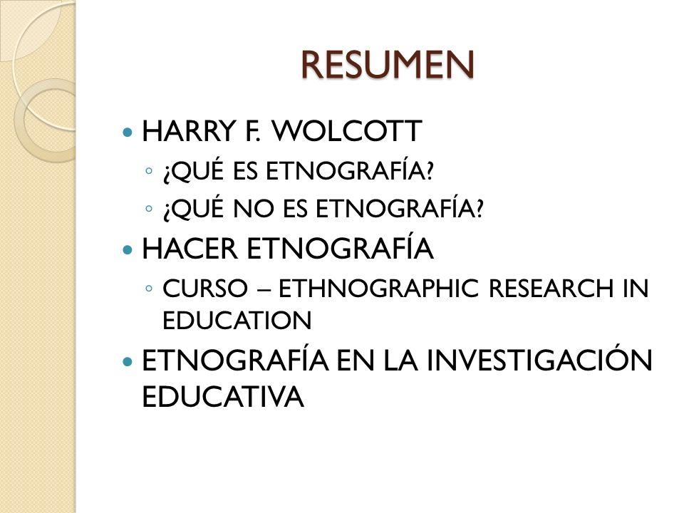 RESUMEN HARRY F. WOLCOTT HACER ETNOGRAFÍA
