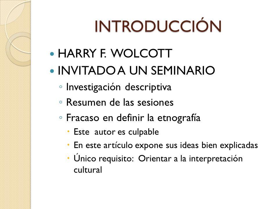 INTRODUCCIÓN HARRY F. WOLCOTT INVITADO A UN SEMINARIO