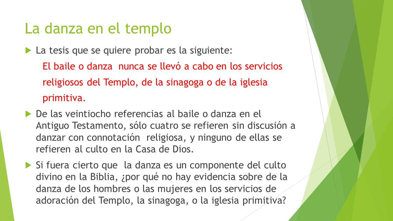 La danza en el templo La tesis que se quiere probar es la siguiente: