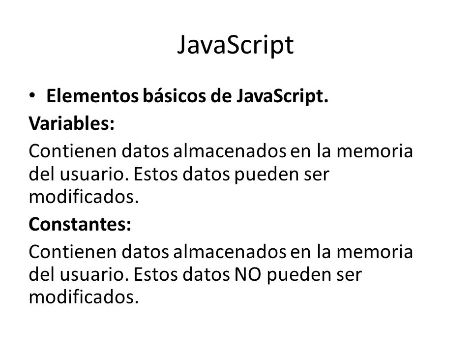 JavaScript Elementos básicos de JavaScript. Variables:
