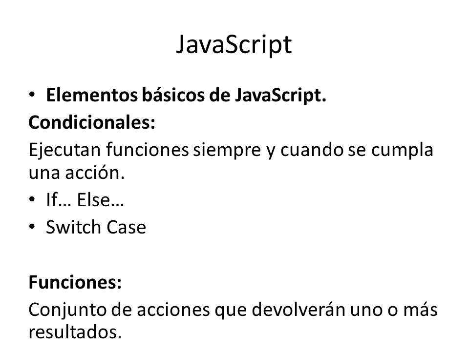 JavaScript Elementos básicos de JavaScript. Condicionales: