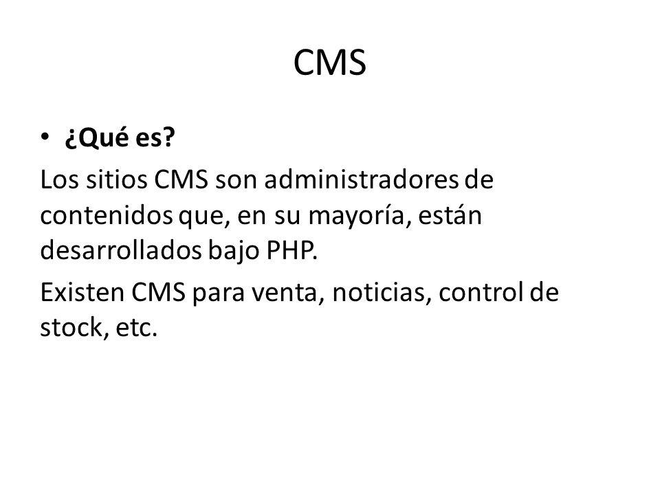 CMS ¿Qué es Los sitios CMS son administradores de contenidos que, en su mayoría, están desarrollados bajo PHP.