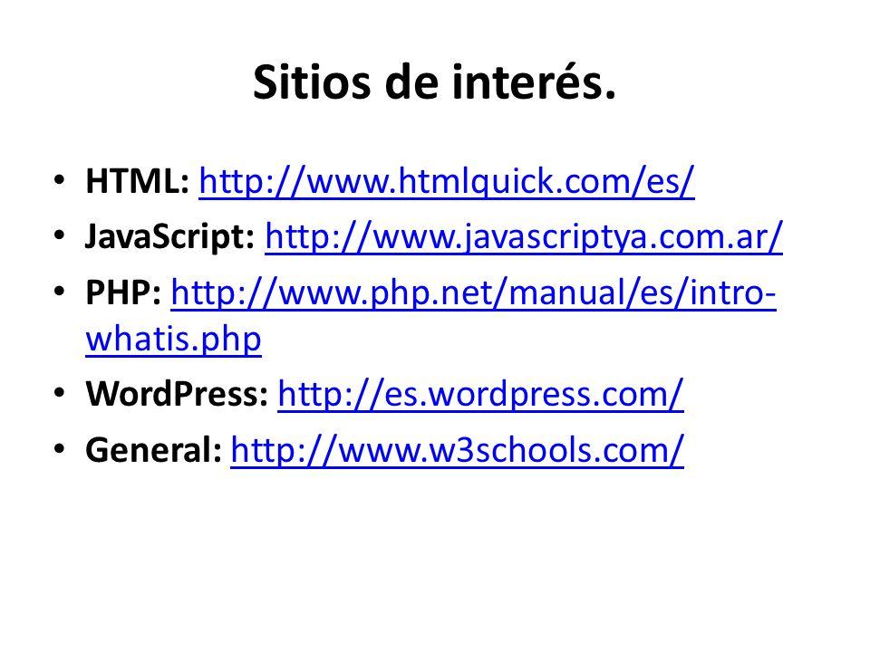 Sitios de interés. HTML: http://www.htmlquick.com/es/