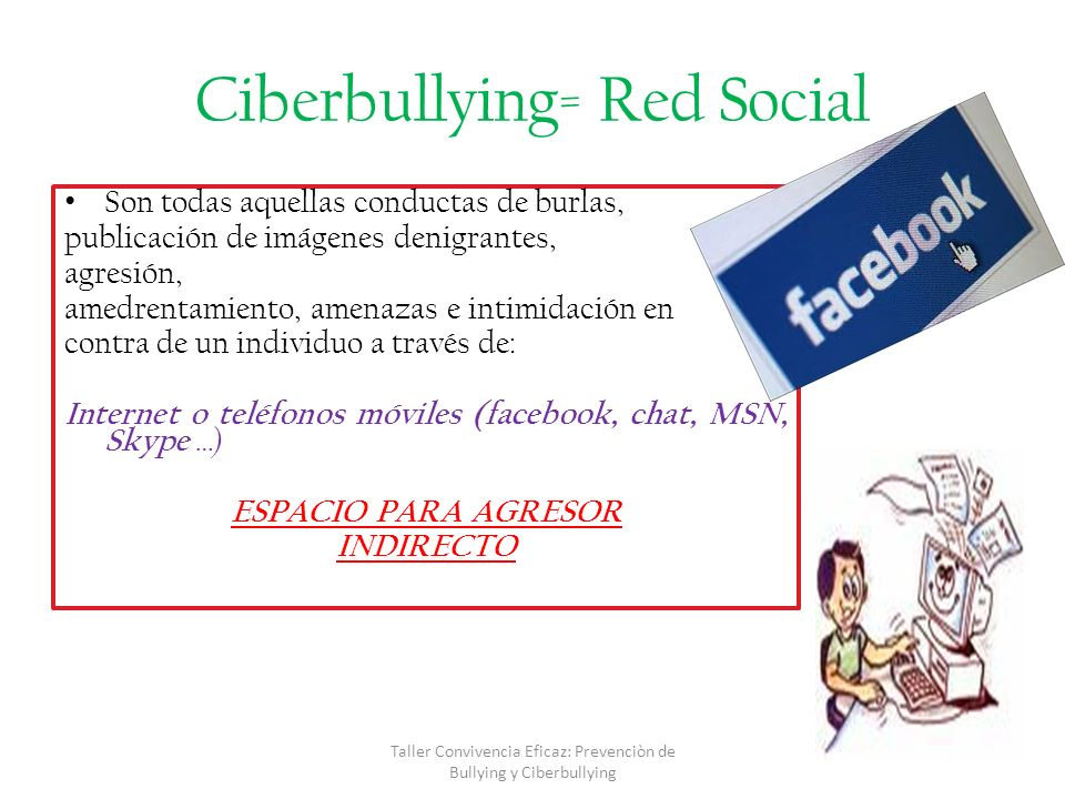 Ciberbullying= Red Social