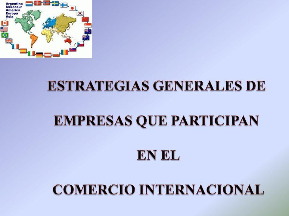 ESTRATEGIAS GENERALES DE EMPRESAS QUE PARTICIPAN EN EL