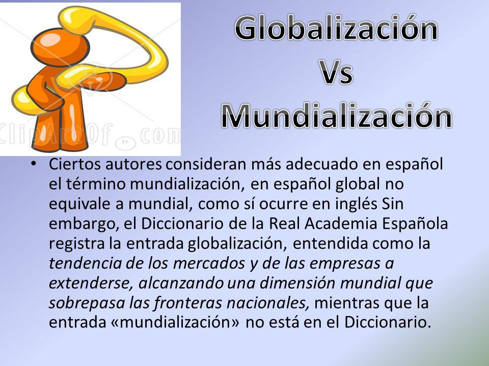 Globalización Vs Mundialización