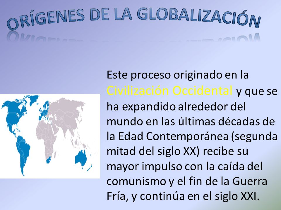 ORÍGENES DE LA GLOBALIZACIÓN