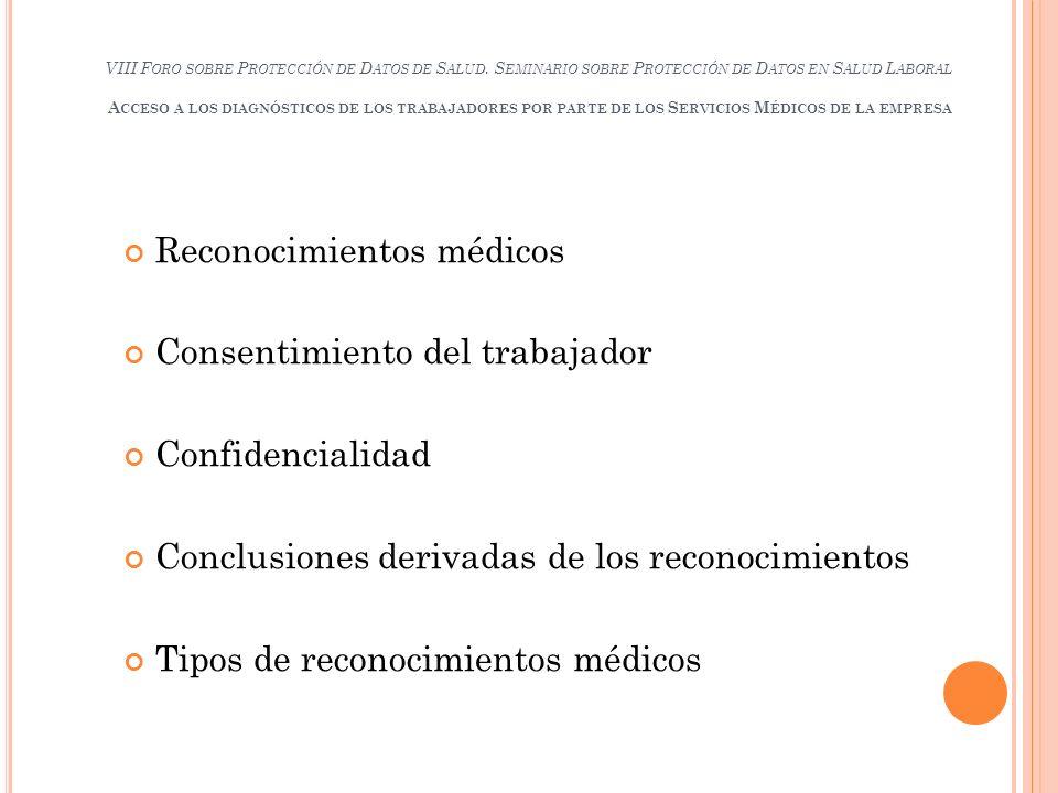 Reconocimientos médicos Consentimiento del trabajador Confidencialidad