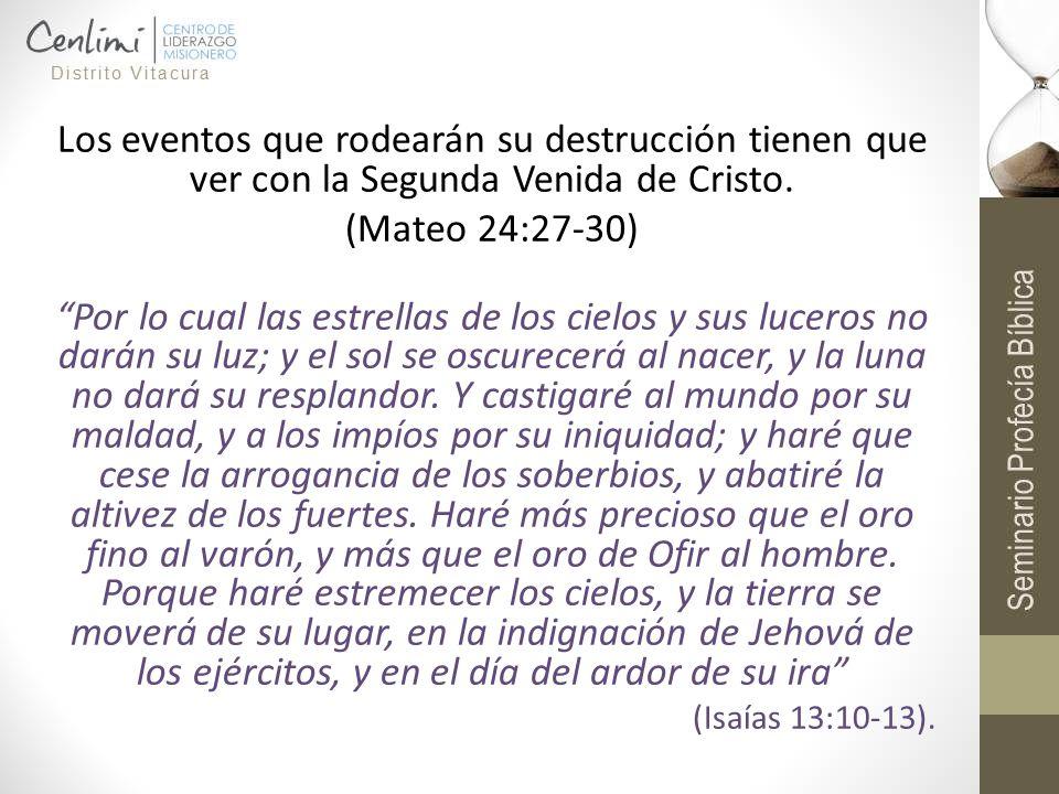 Los eventos que rodearán su destrucción tienen que ver con la Segunda Venida de Cristo.