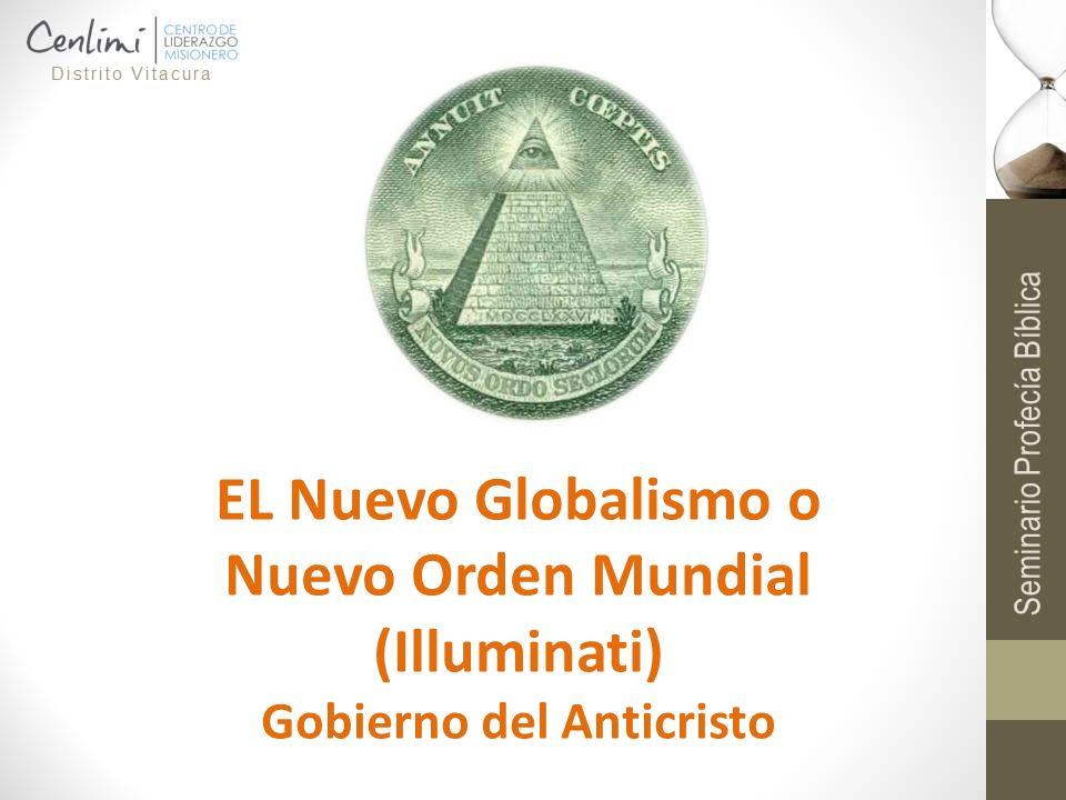 EL Nuevo Globalismo o Nuevo Orden Mundial (Illuminati) Gobierno del Anticristo