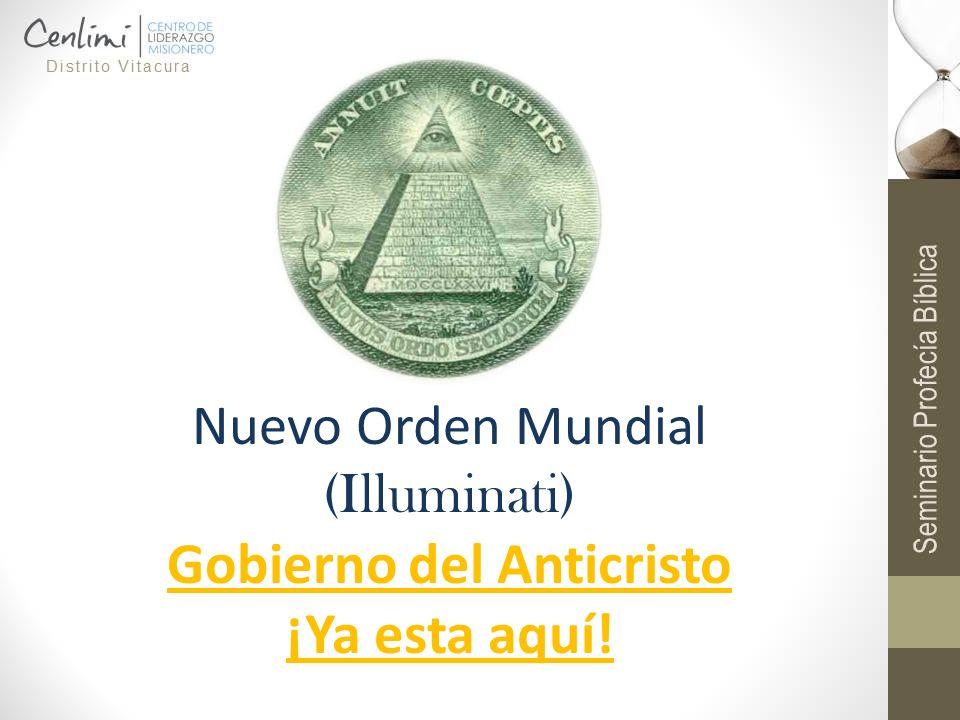 Nuevo Orden Mundial (Illuminati) Gobierno del Anticristo ¡Ya esta aquí!