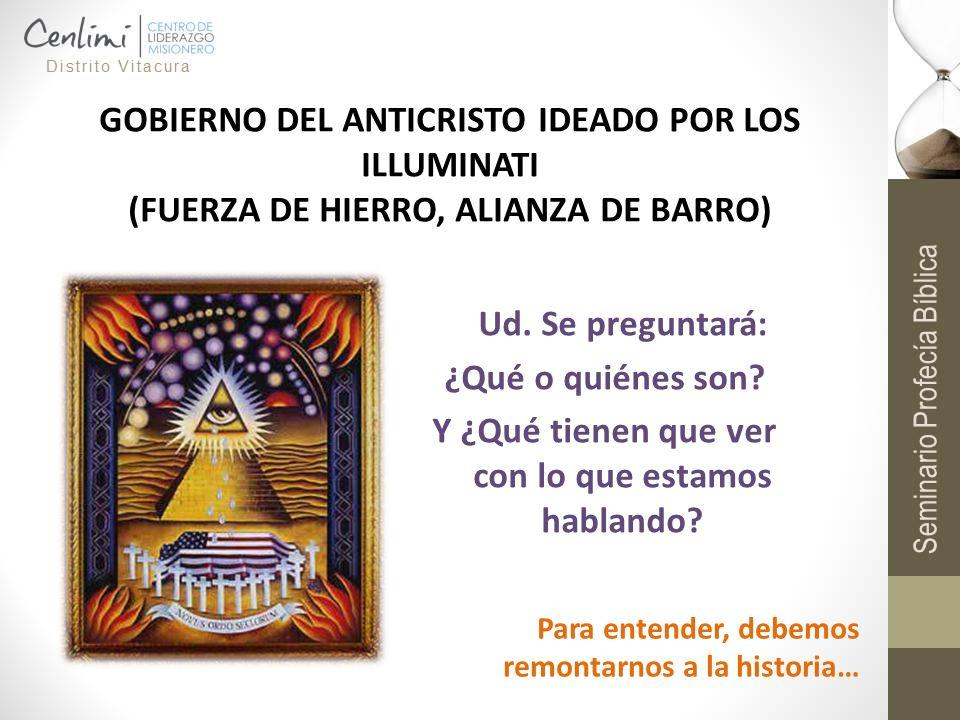 Gobierno del Anticristo ideado por los Illuminati (Fuerza de hierro, alianza de barro)