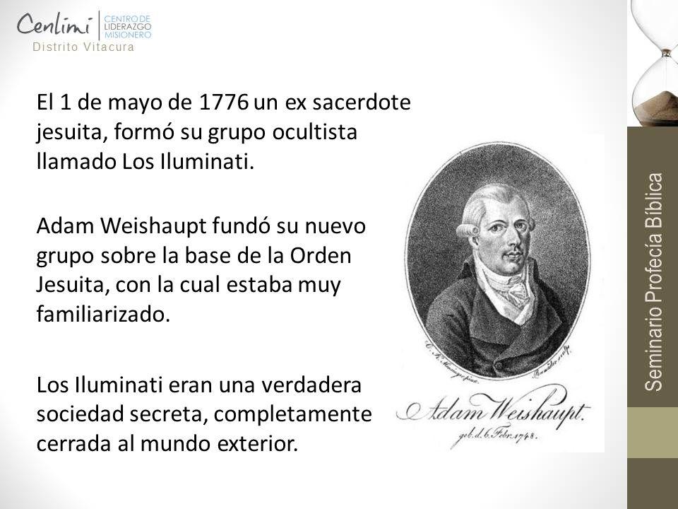 El 1 de mayo de 1776 un ex sacerdote jesuita, formó su grupo ocultista llamado Los Iluminati.