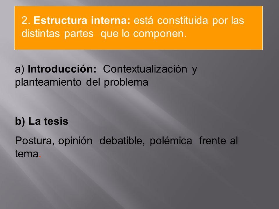 2. Estructura interna: está constituida por las distintas partes que lo componen.
