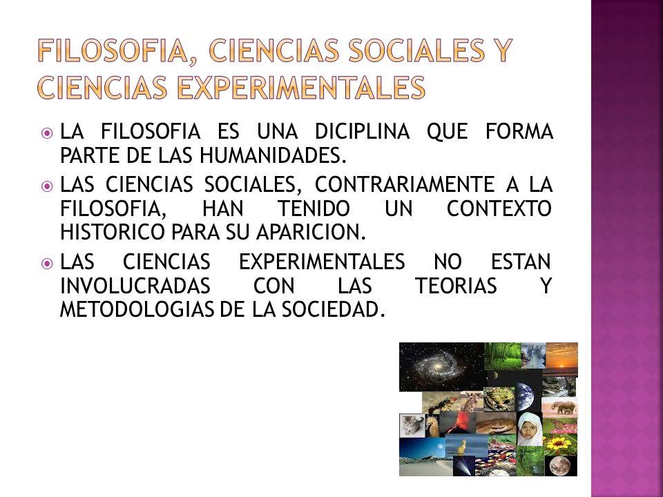 FILOSOFIA, CIENCIAS SOCIALES Y CIENCIAS EXPERIMENTALES