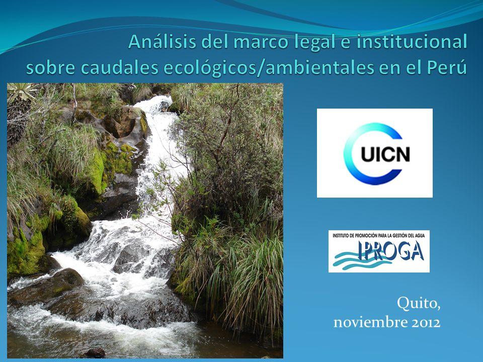 Análisis del marco legal e institucional sobre caudales ecológicos/ambientales en el Perú