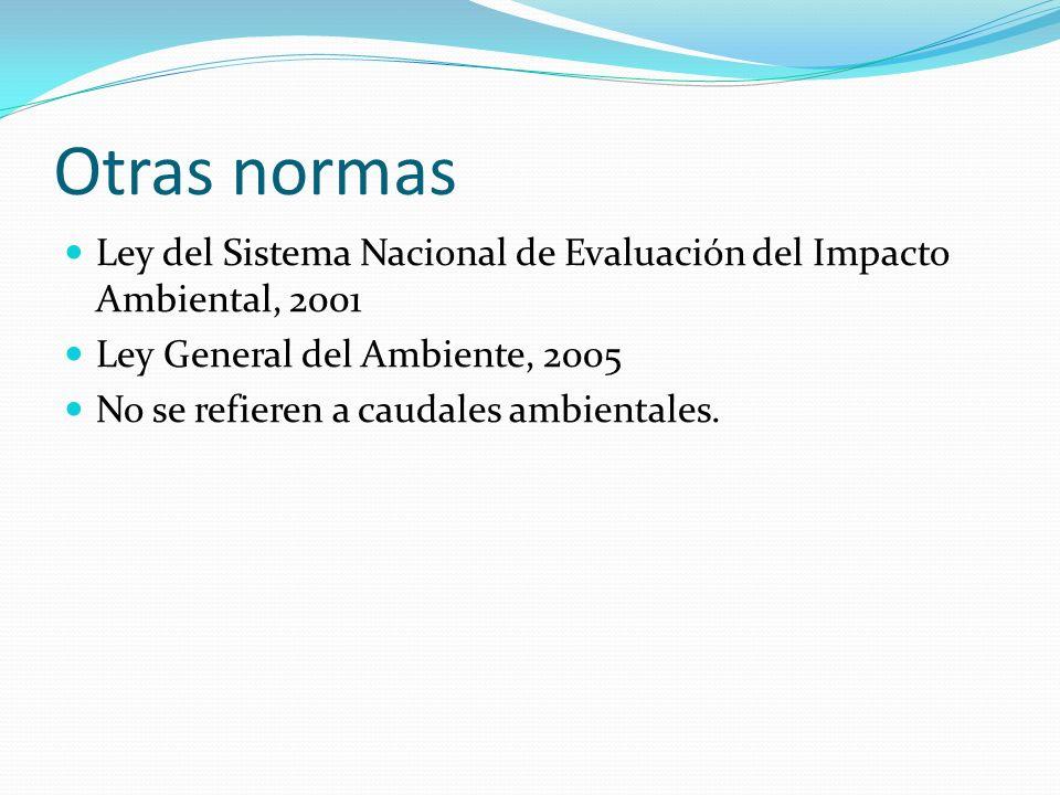 Otras normas Ley del Sistema Nacional de Evaluación del Impacto Ambiental, 2001. Ley General del Ambiente, 2005.