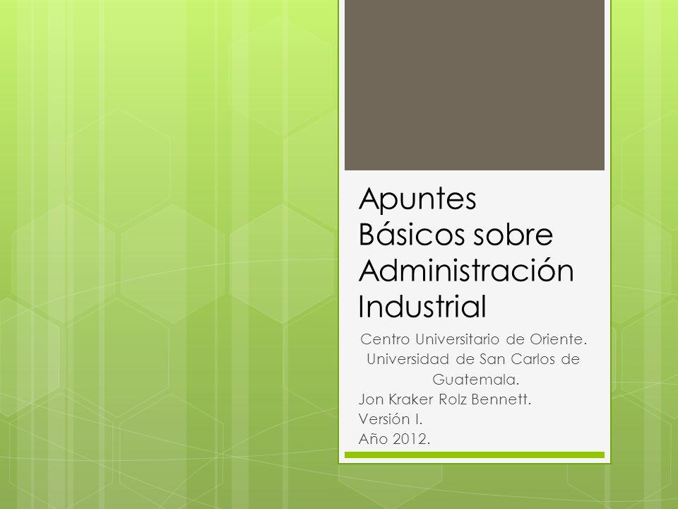 Apuntes Básicos sobre Administración Industrial