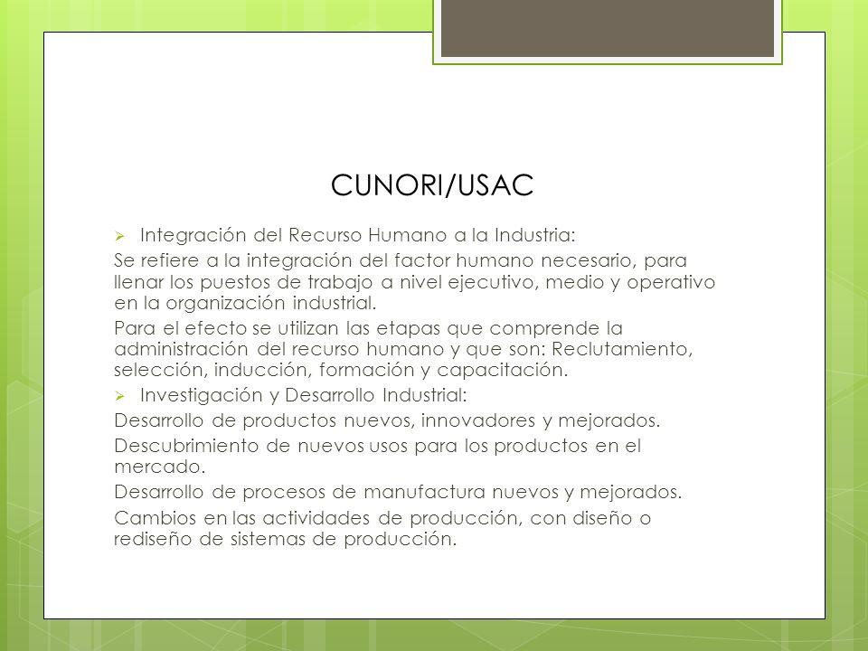 CUNORI/USAC Integración del Recurso Humano a la Industria: