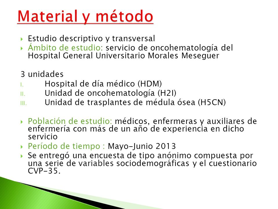 Material y método Estudio descriptivo y transversal