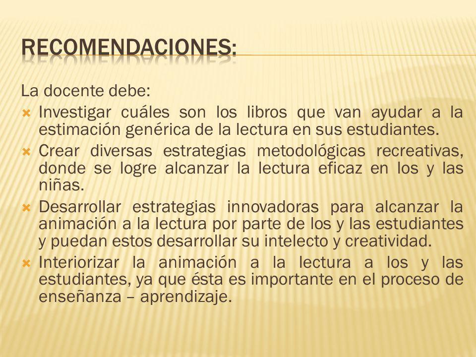 Recomendaciones: La docente debe: