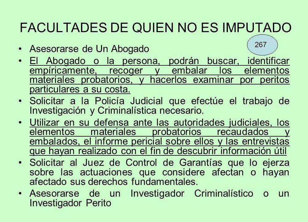 FACULTADES DE QUIEN NO ES IMPUTADO
