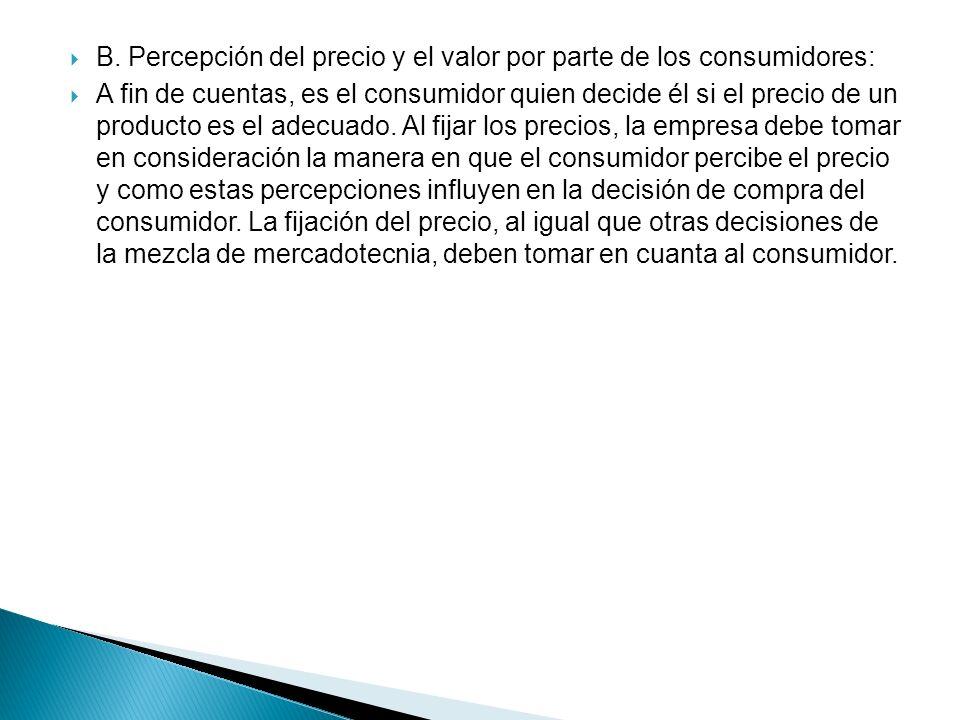 B. Percepción del precio y el valor por parte de los consumidores: