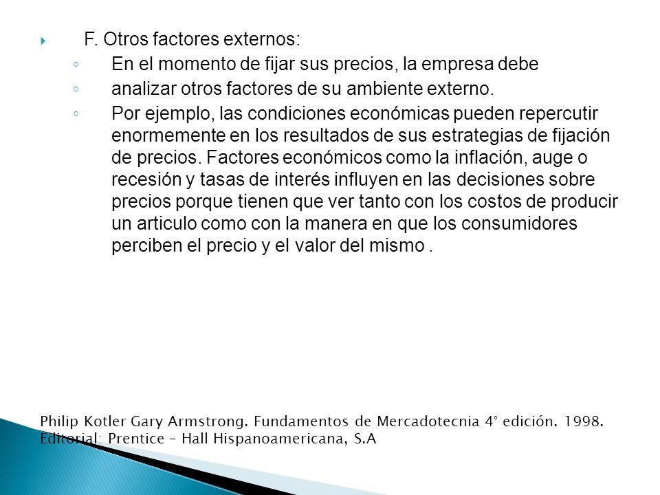 F. Otros factores externos: