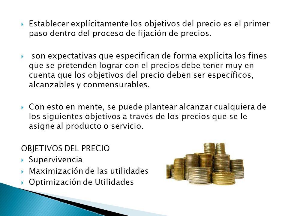 Establecer explícitamente los objetivos del precio es el primer paso dentro del proceso de fijación de precios.